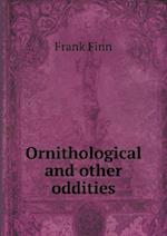 Ornithological and Other Oddities af Frank Finn