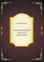 Ancient Engleish Metrical Romancees af Joseph Ritson