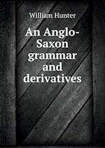 An Anglo-Saxon Grammar and Derivatives af William Hunter
