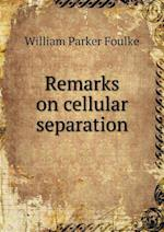 Remarks on Cellular Separation af William Parker Foulke