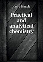 Practical and Analytical Chemistry af Henry Trimble