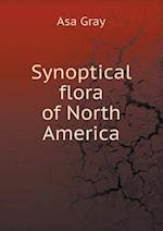 Synoptical Flora of North America af Asa Gray