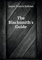 The Blacksmith's Guide af James Francis Sallows