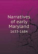 Narratives of Early Maryland 1633-1684 af Clayton Colman Hall