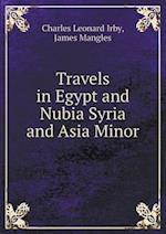 Travels in Egypt and Nubia Syria and Asia Minor af Charles Leonard Irby