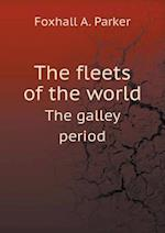 The fleets of the world The galley period