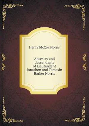 Ancestry and descendants of Lieutendent Jonathon and Tamesin Barker Norris