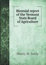 Biennial report of the Vermont State Board of Agriculture