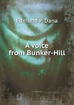 A Voice from Bunker-Hill af Edmund P. Dana