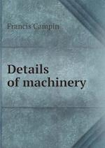 Details of Machinery af Francis Campin