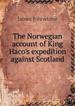 The Norwegian Account of King Haco's Expedition Against Scotland af James Johnstone