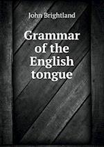 Grammar of the English Tongue af John Brightland