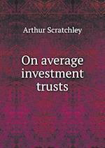 On Average Investment Trusts af Arthur Scratchley