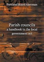 Parish Councils a Handbook to the Local Government ACT af Portland Board Akerman