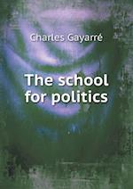 The School for Politics af Charles Gayarre