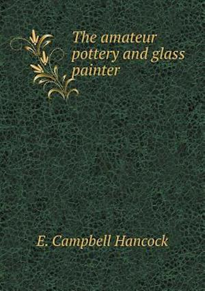 The amateur pottery and glass painter