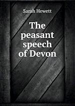 The Peasant Speech of Devon af Sarah Hewett