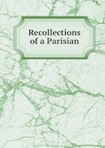 Recollections of a Parisian af L. Dagoury, Theodora Keppel Davidson, A. Branche