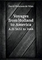 Voyages from Holland to America A.D. 1632 to 1644 af David Peterson De Vries, Henry Cruse Murphy