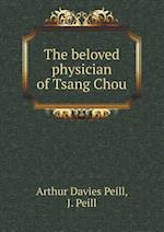 The beloved physician of Tsang Chou af Arthur Davies Peill, J. Peill