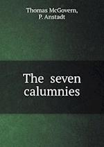 The Seven Calumnies af Thomas Mcgovern, P. Anstadt