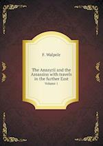 The Ansayrii and the Assassins with Travels in the Further East Volume 1 af F. Walpole