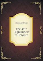 The 48th Highlanders of Toronto af Alexander Fraser