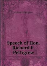 Speech of Hon. Richard F. Pettigrew af Richard F. Pettigrew