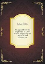 An Appeal from the Judgments of Great Britain Respecting the United States of America af Robert Walsh Jr