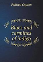 Blues and Carmines of Indigo af Felicien Capron, H. Dussauce
