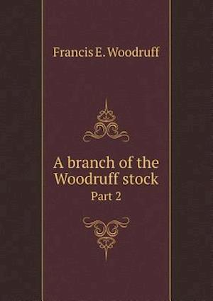 A branch of the Woodruff stock Part 2