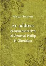 An Address Commemorative of General Philip H. Sheridan af Wager Swayne