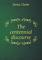 The Centennial Discourse af Dorus Clarke