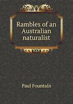 Rambles of an Australian Naturalist af Paul Fountain