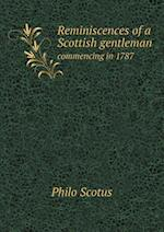Reminiscences of a Scottish gentleman commencing in 1787 af Philo Scotus