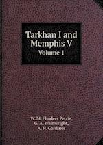Tarkhan I and Memphis V Volume 1 af G. A. Wainwright, W. M. Flinders Petrie, A. H. Gardiner