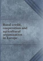 Rural credit, cooperation and agricultural organization in Europe af Clark G. Black, Ralph Metcalf