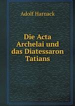 Die ACTA Archelai Und Das Diatessaron Tatians af Adolf Harnack