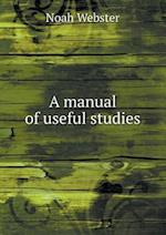 A Manual of Useful Studies af Noah Webster