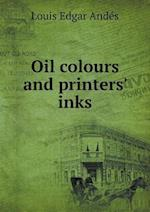 Oil Colours and Printers' Inks af Louis Edgar Andes