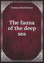 The Fauna of the Deep Sea af Sydney John Hickson