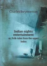 Indian Nights' Entertainment Or, Folk-Tales from the Upper Indus af Charles Swynnerton