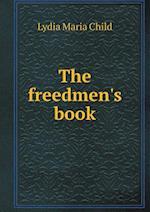 The Freedmen's Book af Lydia Maria Child