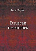 Etruscan Researches af Isaac Taylor