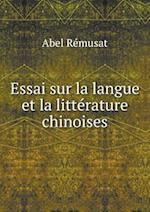 Essai Sur La Langue Et La Litterature Chinoises af Abel Remusat