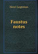 Faustus notes