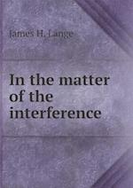 In the matter of the interference af James H. Lange