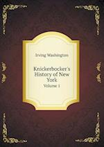 Knickerbocker's History of New York Volume 1 af Irving Washington