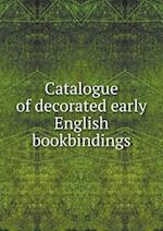 Catalogue of Decorated Early English Bookbindings af Grolier Club