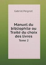 Manuel Du Bibliophile Ou Traite Du Choix Des Livres Tome 2 af Gabriel Peignot